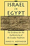 Hoffmeier, James K.: Israel in Egypt: The Evidence for the Authenticity of the Exodus Tradition