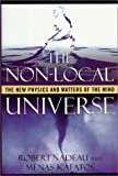 Robert Nadeau: The Non-Local Universe: The New Physics and Matters of the Mind