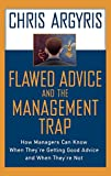 Argyris, Chris: Flawed Advice and the Management Trap: How Managers Can Know When They're Getting Good Advice and When They're Not