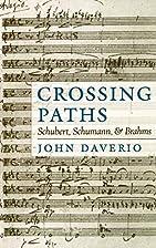 Crossing paths : Schubert, Schumann, and…