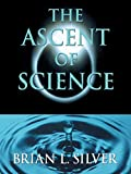 Brian L. Silver: The Ascent of Science