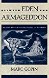 Gopin, Marc: Between Eden and Armageddon: The Future of World Religions, Violence, and Peacemaking