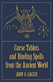 Gager, John G.: Curse Tablets and Binding Spells from the Ancient World