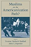 Esposito, John L.: Muslims on the Americanization Path?