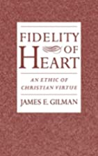 Fidelity of Heart: An Ethic of Christian…