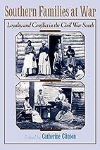 Southern Families at War: Loyalty and…
