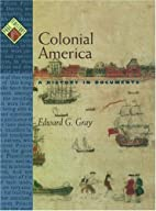 Colonial America: A History in Documents by…