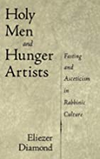 Holy Men and Hunger Artists: Fasting and…