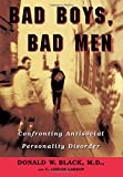 Black, Donald W.: Bad Boys, Bad Men: Confronting Antisocial Personality Disorder