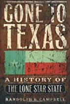 Gone to Texas: A History of the Lone Star…