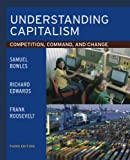 Bowles, Samuel: Understanding Capitalism: Competition, Command, And Change