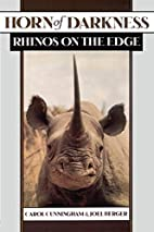 Horn of Darkness: Rhinos on the Edge by…