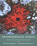 Schmidtz, David: Environmental Ethics: What Really Matters, What Really Works