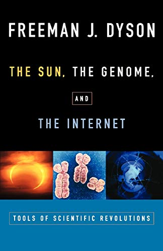 the-sun-the-genome-and-the-internet-tools-of-scientific-revolution-new-york-public-library-lectures-in-humanities