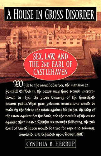 a-house-in-gross-disorder-sex-law-and-the-2nd-earl-of-castlehaven-sex-law-and-the-second-earl-of-castlehaven