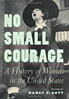 No Small Courage: A History of Women in the…