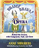 Anne Siberell: Bravo! Brava! A Night at the Opera: Behind the Scenes with Composers, Cast, and Crew
