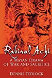 Tedlock, Dennis: Rabinal Achi: A Mayan Drama of War and Sacrifice
