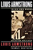 Armstrong, Louis: Louis Armstrong, in His Own Words: Selected Writings