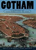 Wallace, Mike: Gotham: A History of New York City to 1898