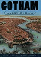 Gotham: A History of New York City to 1898…