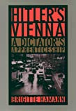 Hamann, Brigitte: Hitler&#39;s Vienna: A Dictator&#39;s Apprenticeship