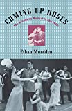 Mordden, Ethan: Coming up Roses: The Broadway Musical in the 1950s