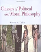 Classics of Political and Moral Philosophy…
