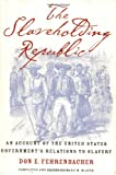 McAfee, Ward: The Slaveholding Republic: An Account of the United States Government's Relations to Slavery