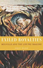 Exiled Royalties: Melville and the Life We…
