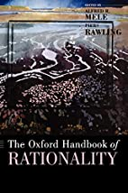 The Oxford Handbook of Rationality by Alfred…