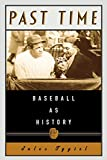 Tygiel, Jules: Past Time: Baseball As History