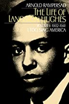 The Life of Langston Hughes. Volume 1,…