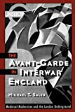 Michael T. Saler: The Avant-Garde in Interwar England: Medieval Modernism and the London Underground