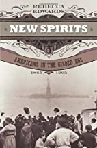 New Spirits: Americans in the Gilded Age,…