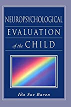 Neuropsychological Evaluation of the Child…