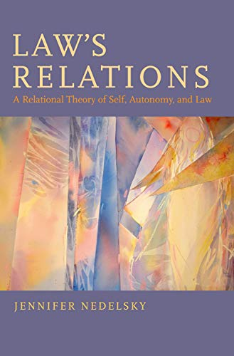 laws-relations-a-relational-theory-of-self-autonomy-and-law