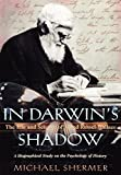 Shermer, Michael: In Darwin's Shadow: The Life and Science of Alfred Russel Wallace  A Biographical Study on the Psychology of History