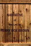Gates, Henry Louis, Jr.: The Narrative of the Life of Henry Box Brown