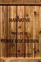 Narrative of the Life of Henry Box Brown by…
