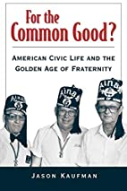 For the Common Good?: American Civic Life…