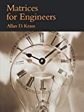 Kraus, Allan D.: Matrices for Engineers
