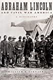 Gienapp, William E.: Abraham Lincoln and Civil War America: A Biography
