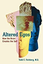 Altered Egos: How the Brain Creates the Self…
