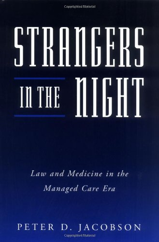 strangers-in-the-night-law-and-medicine-in-the-managed-care-era