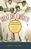 Zolten, J. Jerome: Great God A'Mighty! the Dixie Hummingbirds: Celebrating the Rise of Soul Gospel Music