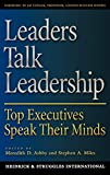 Heidrick and Struggles: Leaders Talk Leadership: Top Executives Speak Their Minds
