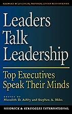Leaders Talk Leadership: Top Executives…