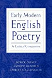 Cheney, Patrick Gerard: Early Modern English Poetry: A Critical Companion