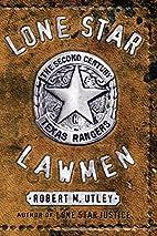 Lone Star Lawmen: The Second Century of the…